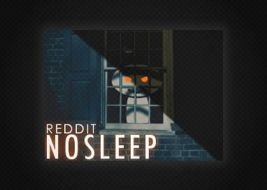 5 Tips For Writing A Successful NoSleep Horror Story